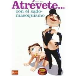 ATREVETE CON EL SADO MASOQUISMO