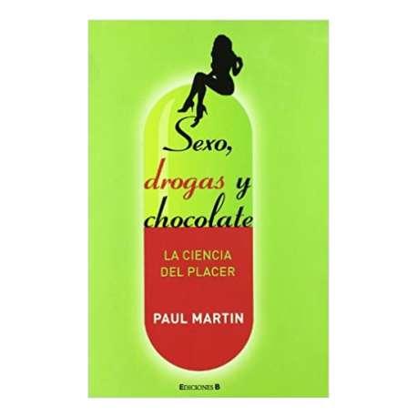SEXO DROGAS Y CHOCOLATE LA CIENCIA DEL PLACER